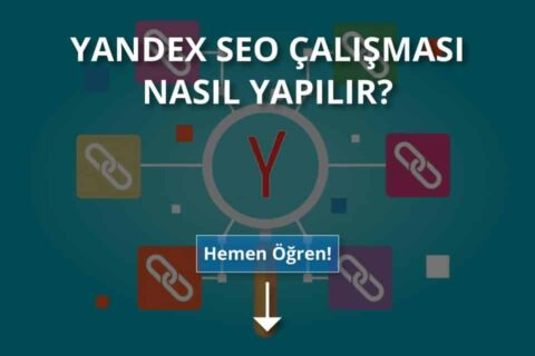 Yandex SEO Nasıl Yapılır?