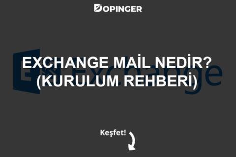 Exchange Mail Nedir? Kurulumu Nasıl Yapılır?