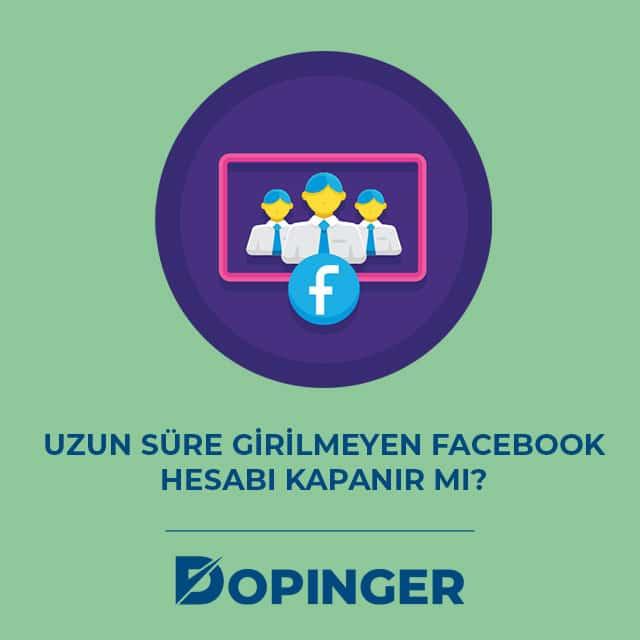 uzun süre girilmeyen facebook hesabı kapanır mı?