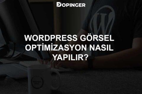 WordPress Görsel Optimizasyonu Nasıl Yapılır?