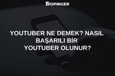 YouTuber Ne Demek? Nasıl Başarılı Bir Youtuber Olunur?