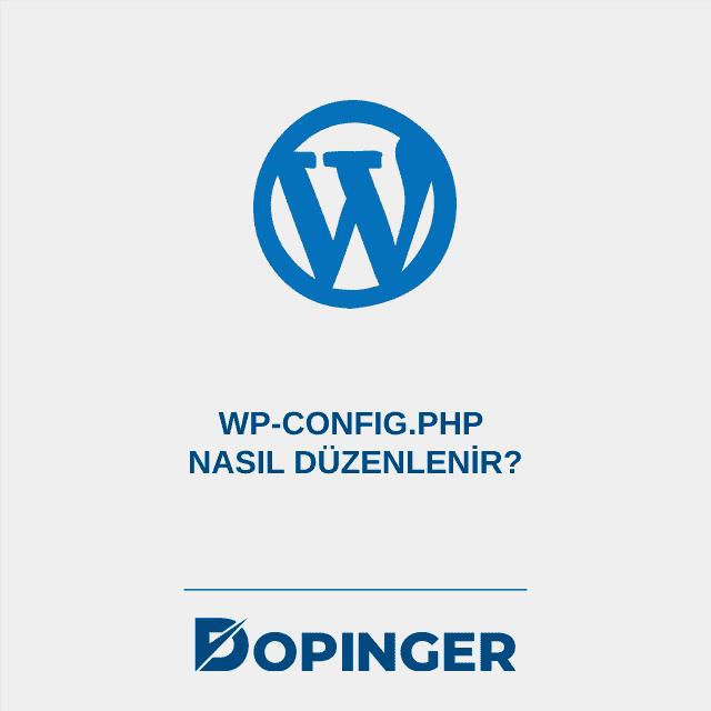 Wp-config.php nasıl düzenlenir?