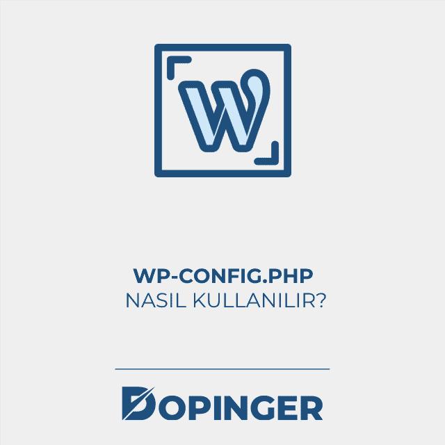 Wp-config.php nasıl kullanılır