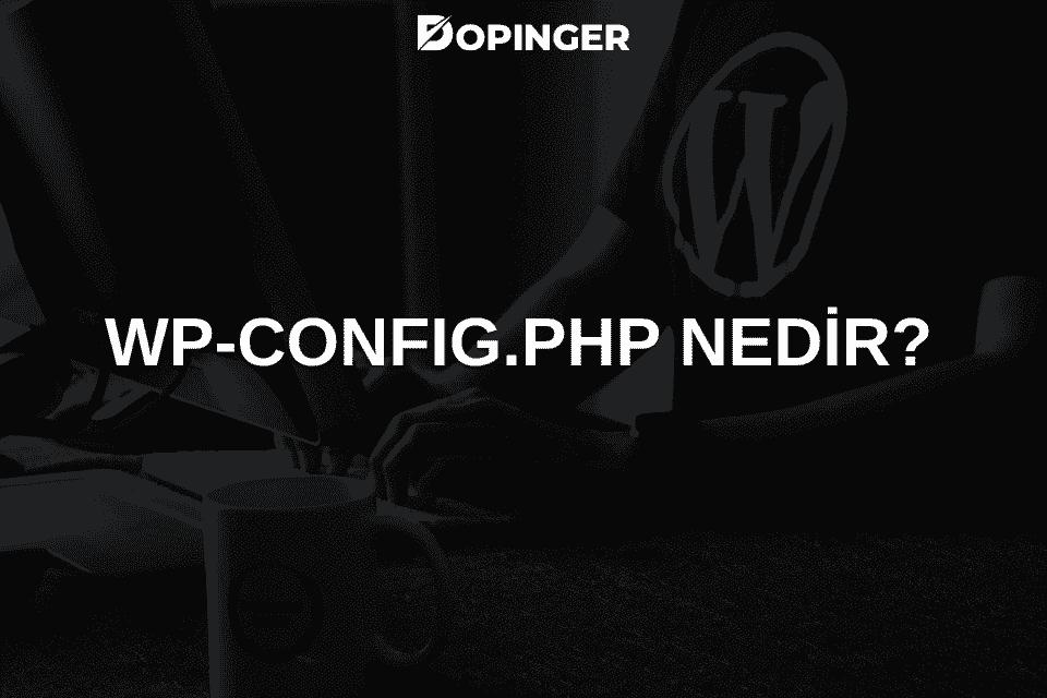 Wp-config.php Nedir?