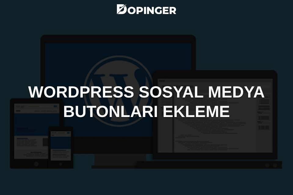 WordPress Sosyal Medya Butonları Ekleme