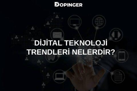 Dijital Teknolojide Trendler