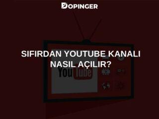 Sıfırdan YouTube Kanalı Nasıl Açılır?