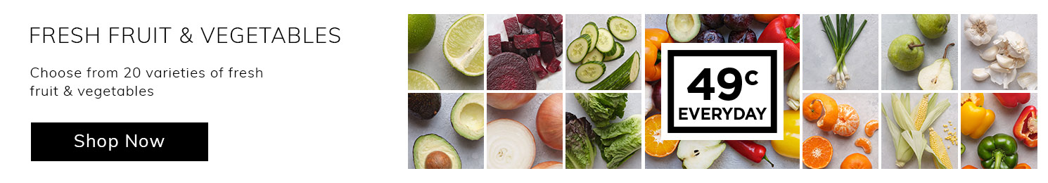 Choose from 20 varieties of fresh fruit & vegetables