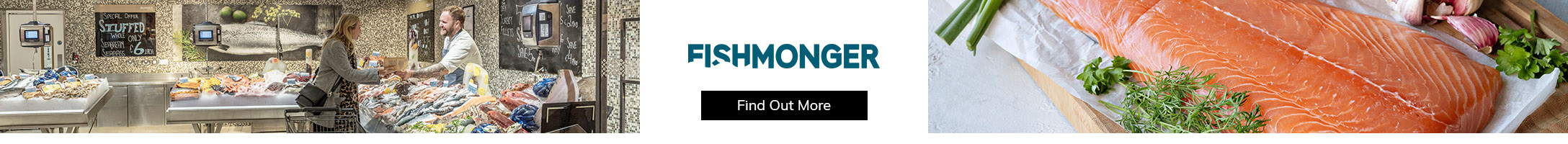 Find out more about our Fishmonger range