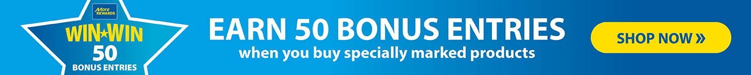 Earn 50 bonus entries when you buy any of these products