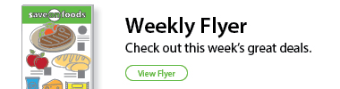 Weekly Flyer - check out this week's great deals