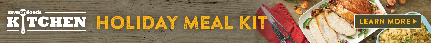 Save-On-Foods Kitchen Holiday Meal Kit - Learn More
