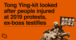 Tong Ying-kit looked after people injured at 2019 protests, ex-boss testifies