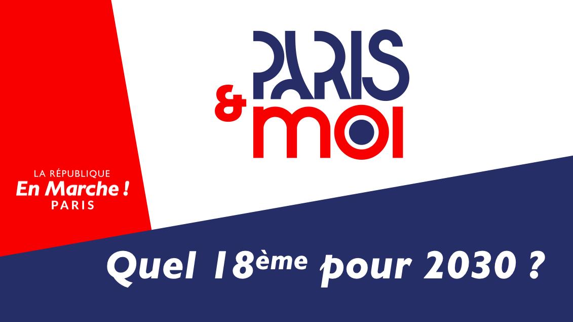 PARIS ET MOI • Imaginons le 18ème de 2030 et construisons un projet pour les municipales de 2020.