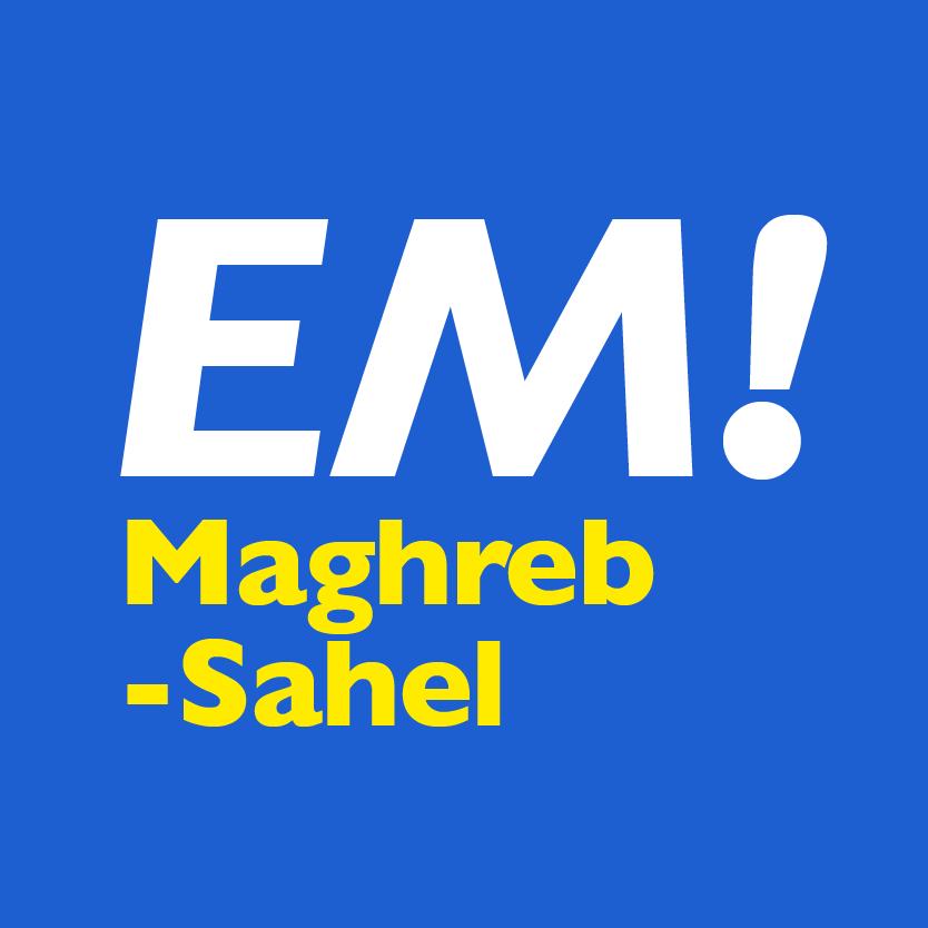 Le Maghreb et le Sahel En Marche !