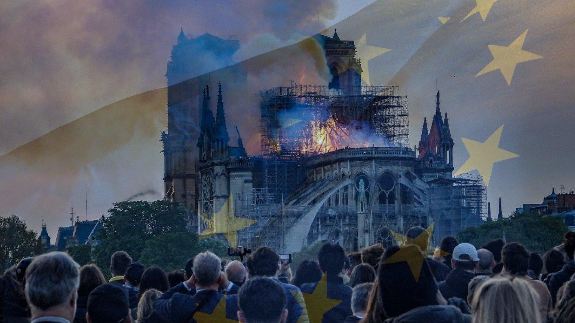 LE DRAME DE NOTRE-DAME : Comme un symbole de notre combat en faveur de l'Europe.