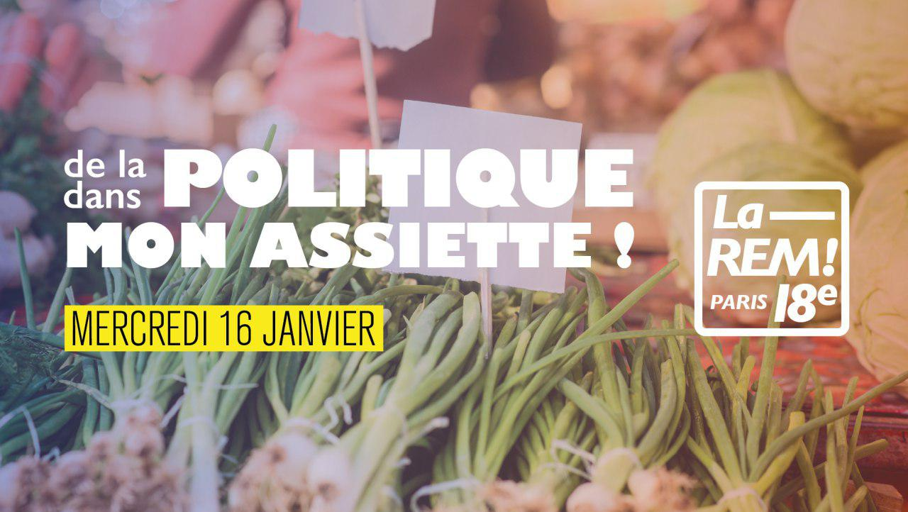 De la politique dan mon assiette ! • Le 18ème Débat !