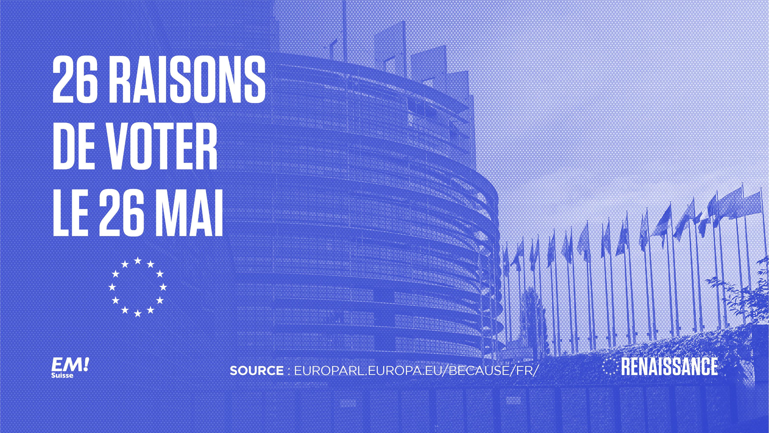 Européennes 2019 - 26 raisons de voter le 26 mai !