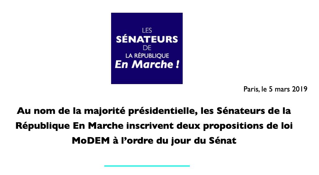 📜 Niche parlementaire du 6 mars 2019 :  les Sénateurs LaREM inscrivent deux propositions de loi MoDEM à l'ordre du jour du Sénat