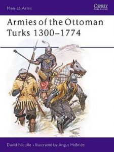 Armies of the Ottoman Turks 1300–1774