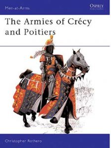 The Armies of Crecy and Poitiers