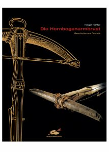 Die Hornbogenarmbrust - Geschichte und Technik