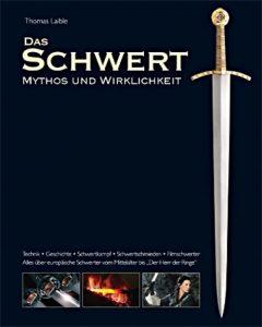 Das Schwert - Mythos und Wirklichkeit