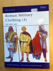 Roman Military Clothing ( 3 ) AD 400-640 Men-at-Arms Osprey