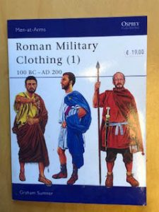 Roman Military Clothing ( 1 ) 100 BC - AD 200 Men-at-Arms