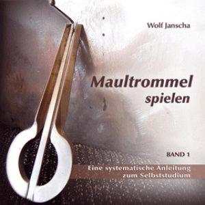 Maultrommel spielen - Lehrbuch Band 1