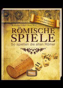 Römische Spiele - So spielten die Römer