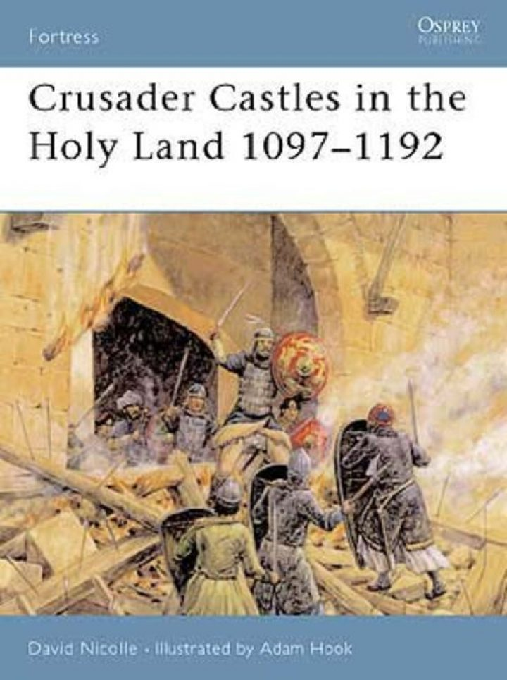 Crusader Castles in the Holy Land 1097–1192
