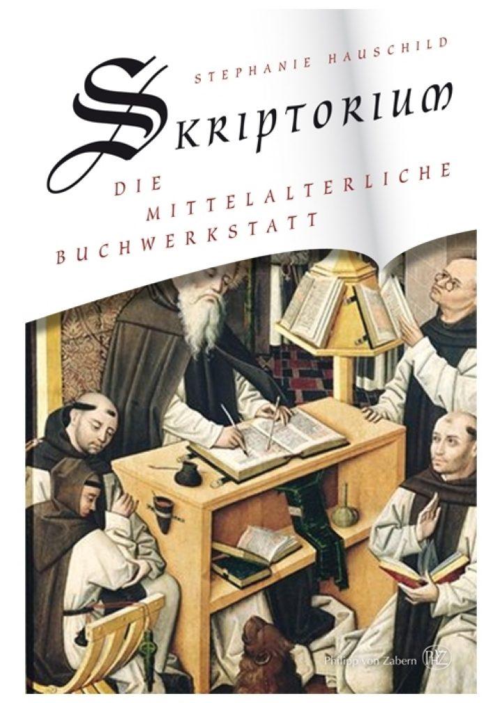 Skriptorium - Die mittelalterliche Buchwerkstatt