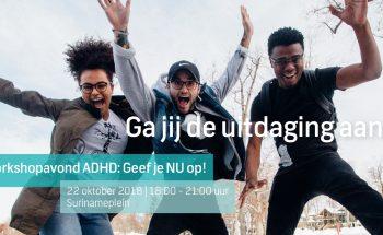 Workshops ADHD 22 oktober 2018, ga jij de uitdaging aan?