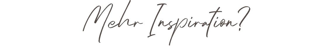Mehr Inspiration