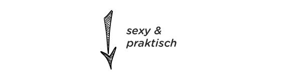 sexy & praktisch
