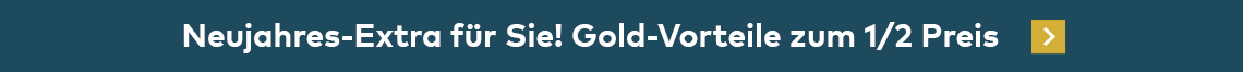Neujahres-Extra für Sie! Gold-Vorteile zum 1/2 Preis sichern