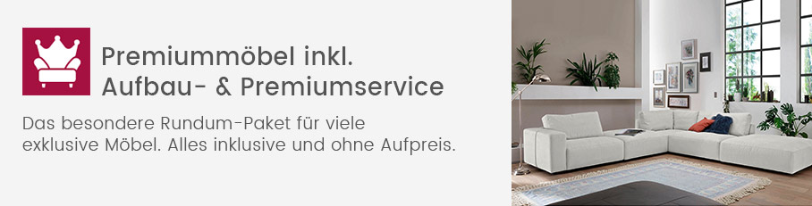 Premiummöbel inkl. Aufbau- & Premiumservice