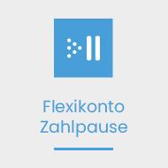 Flexikonto Zahlpause