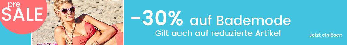 - 30% auf Bademode gilt auch auf reduzierte Artikel