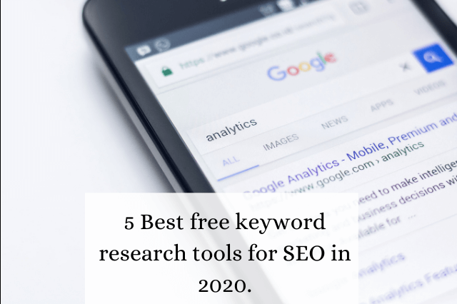 5 Best free keyword research tools for SEO in 2020.