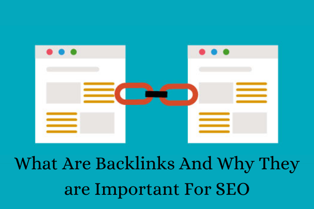 What Are Backlinks And Why Are They Important For SEO