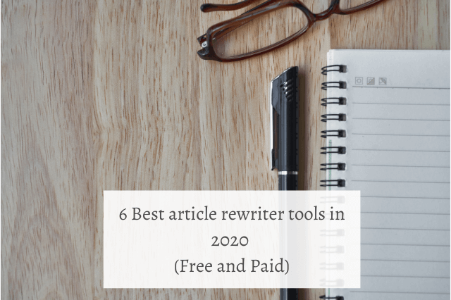 6 Best article rewriter tools in 2020 (Free and Paid)