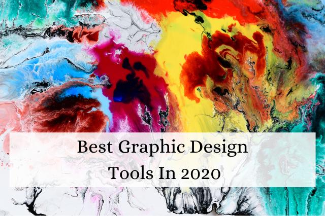 Best Graphic Design Tools In 2020