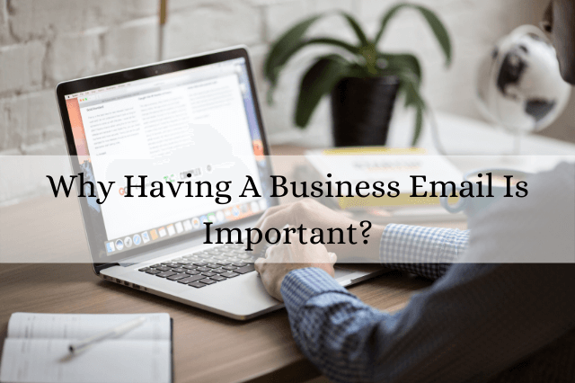 Why Having A Business Email Is Important?