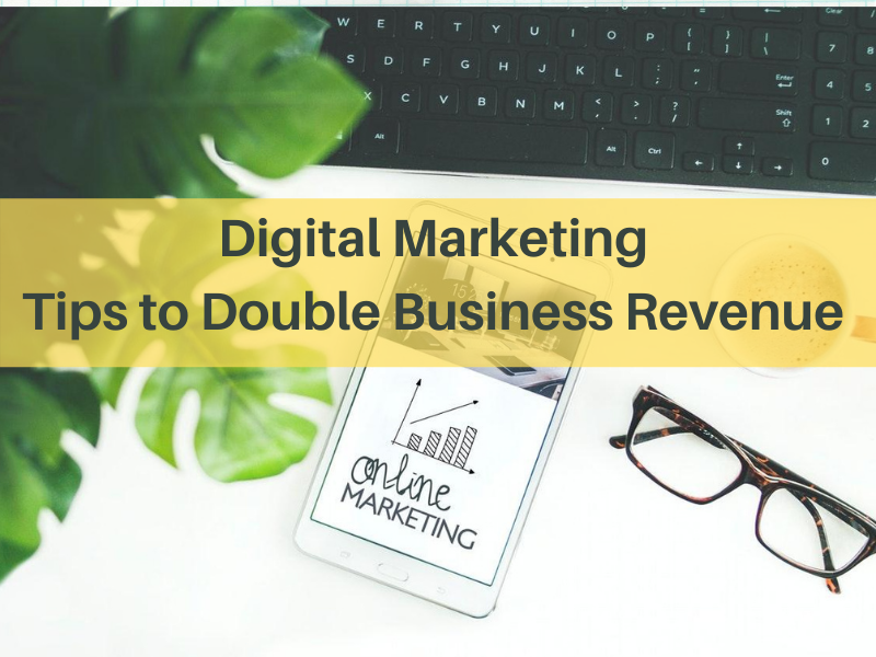 Digital Marketing Tips to Double Business Revenue