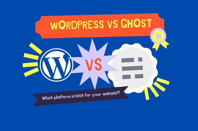 WordPress vs Ghost: Which platform is best for your website?