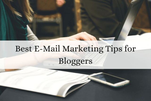 Best Email Marketing Tips for Bloggers