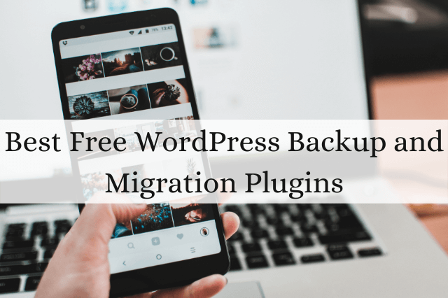 Best Free WordPress Backup and Migration Plugins