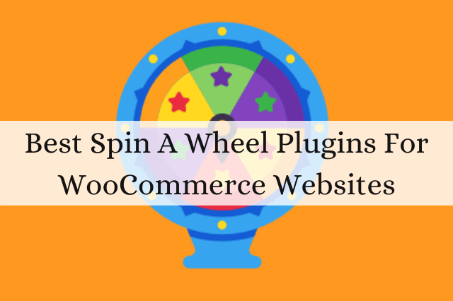 6 Best Spin A Wheel Plugins For WooCommerce Websites